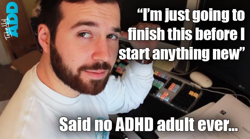 Said-no-ADHD-adult-ever-memes-1.jpg.688fc2637e7514b1704c29ba9b2c0f6e.jpg